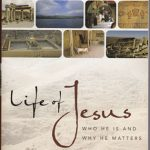 Life of Jesus Who He is and Why He Matters