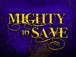MightyToSave_Title_800x600