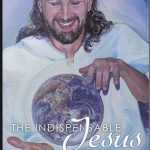 The Indispensible Jesus